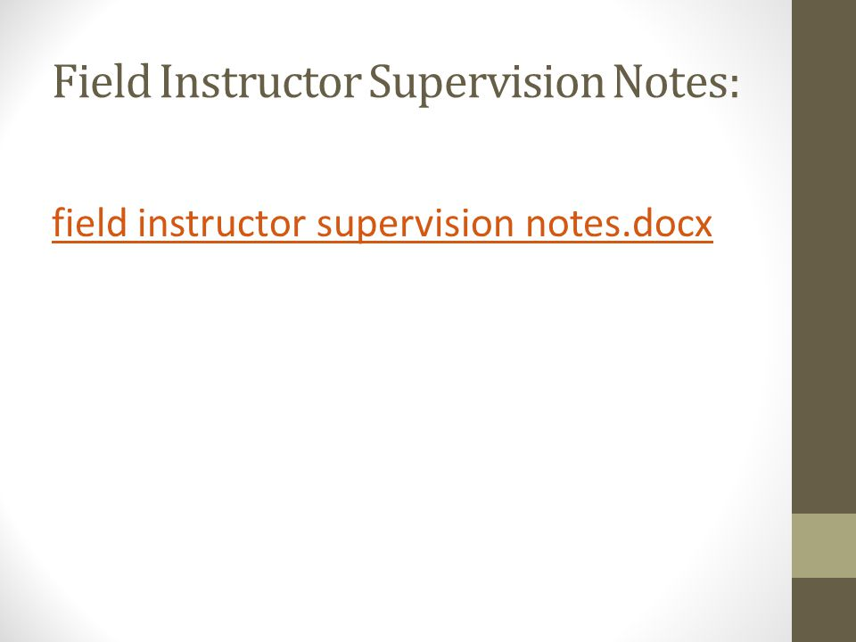 Field Instructor Supervision Notes: field instructor supervision notes.docx