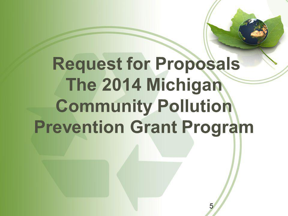 Request for Proposals The 2014 Michigan Community Pollution Prevention Grant Program 5