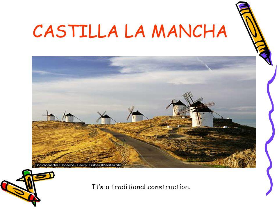 CASTILLA LA MANCHA It's a traditional construction.