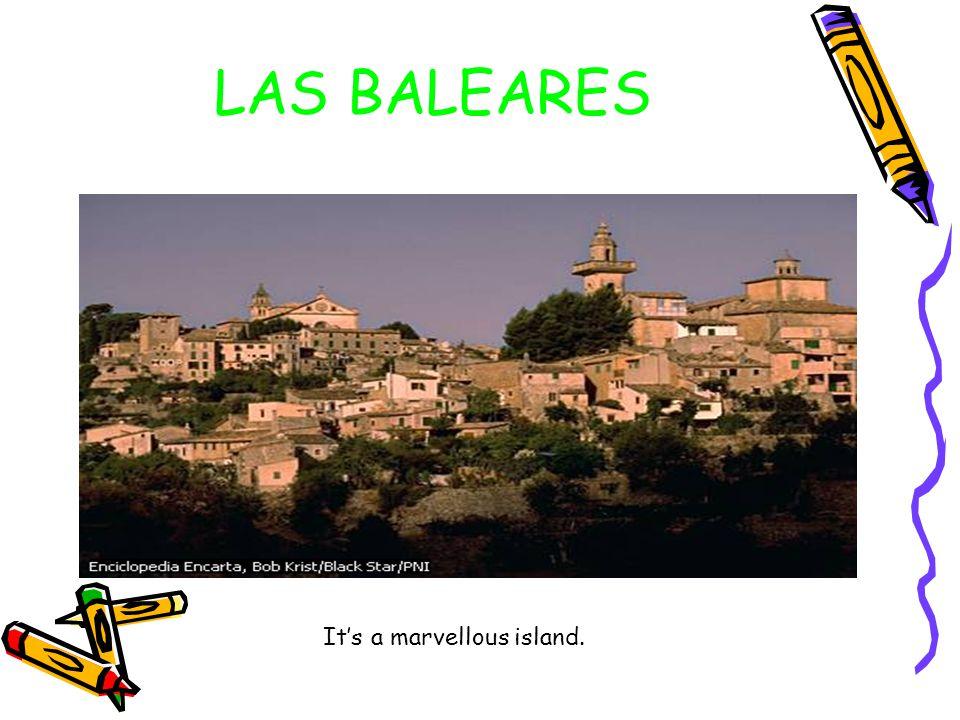 LAS BALEARES It's a marvellous island.
