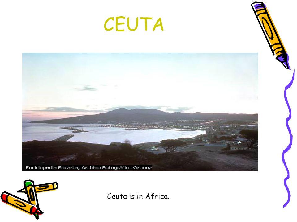 CEUTA Ceuta is in Africa.