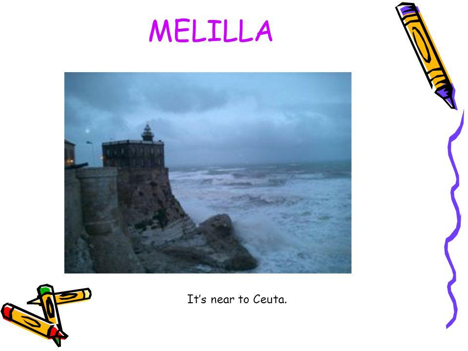 MELILLA It's near to Ceuta.