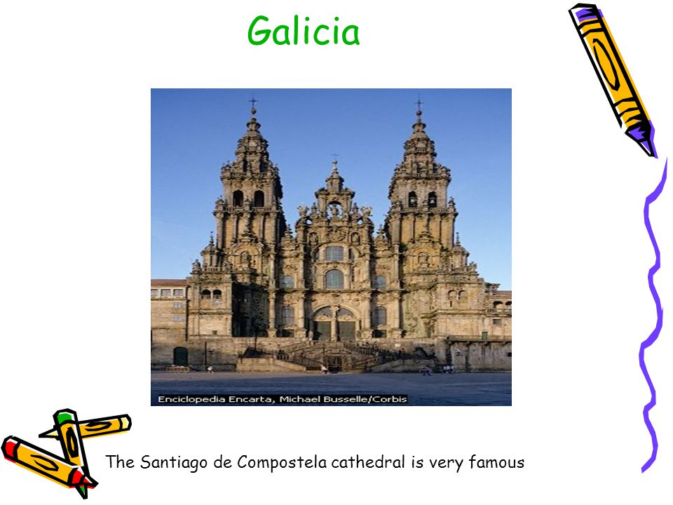 Galicia The Santiago de Compostela cathedral is very famous