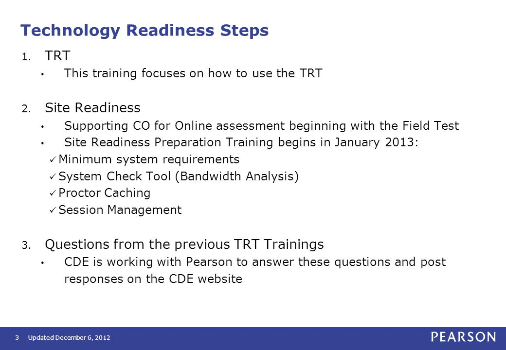 Technology Readiness Steps 1. TRT This training focuses on how to use the TRT 2.