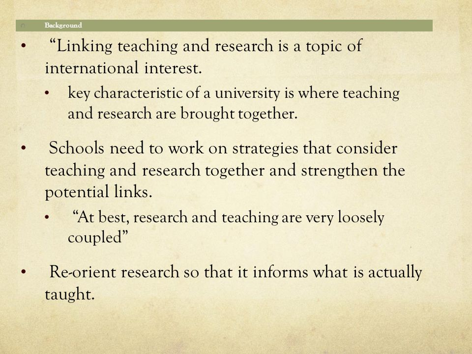 Background Linking teaching and research is a topic of international interest.