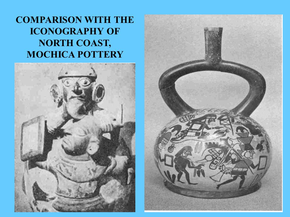 COMPARISON WITH THE ICONOGRAPHY OF NORTH COAST, MOCHICA POTTERY