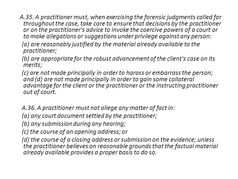 A.35. A practitioner must, when exercising the forensic judgments called for throughout the case, take care to ensure that decisions by the practition
