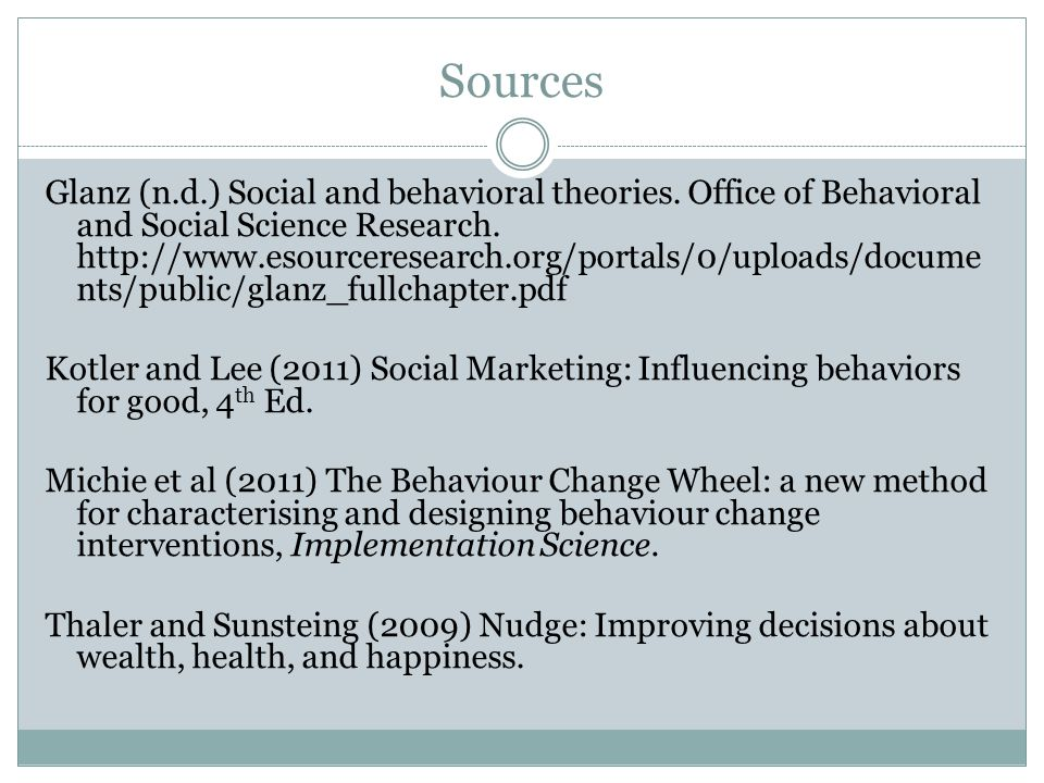 Sources Glanz (n.d.) Social and behavioral theories.