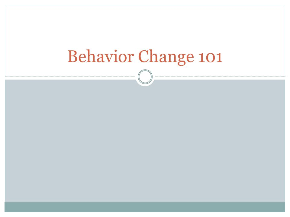Behavior Change 101