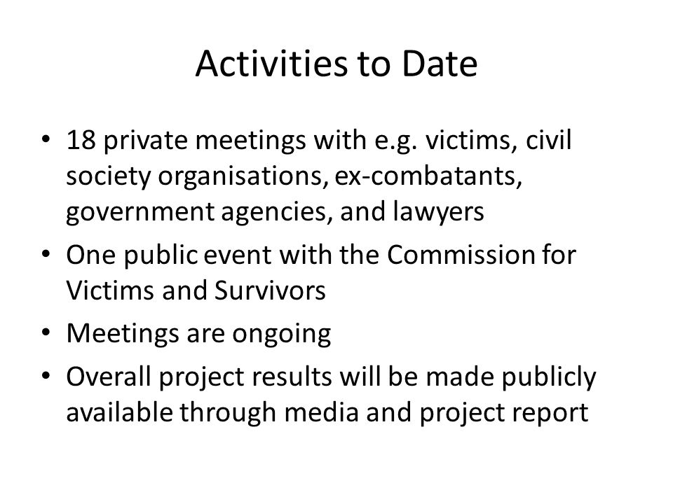 Activities to Date 18 private meetings with e.g.