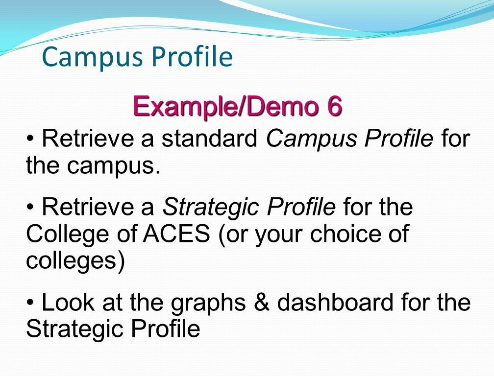 Campus Profile Retrieve a standard Campus Profile for the campus.