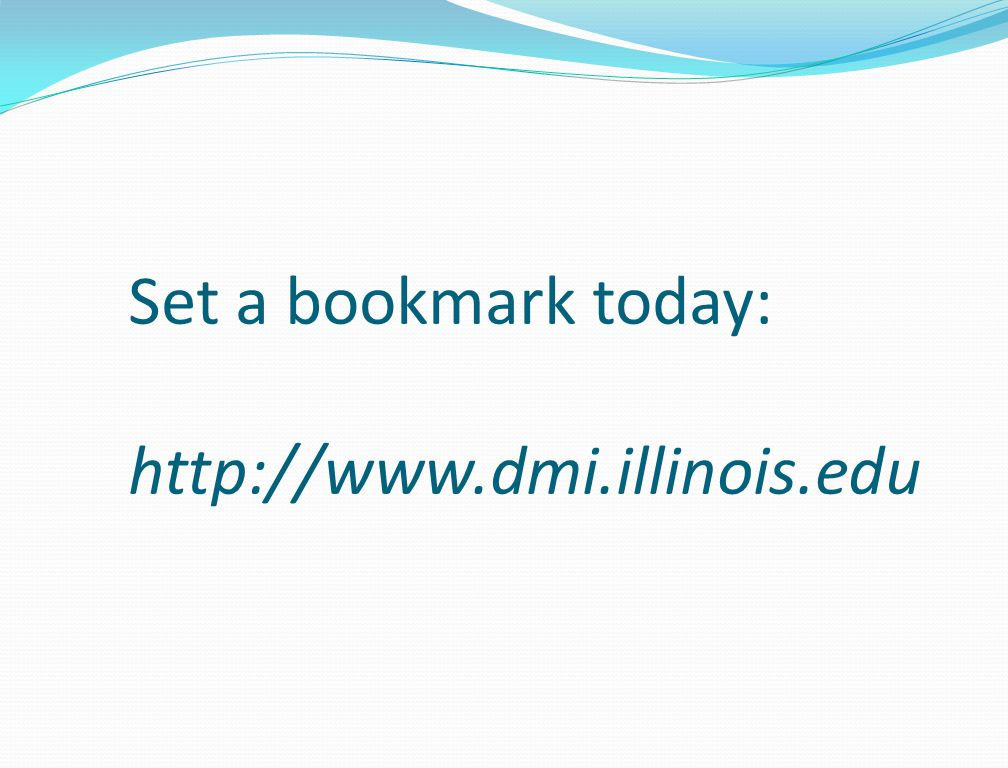 Set a bookmark today: http://www.dmi.illinois.edu