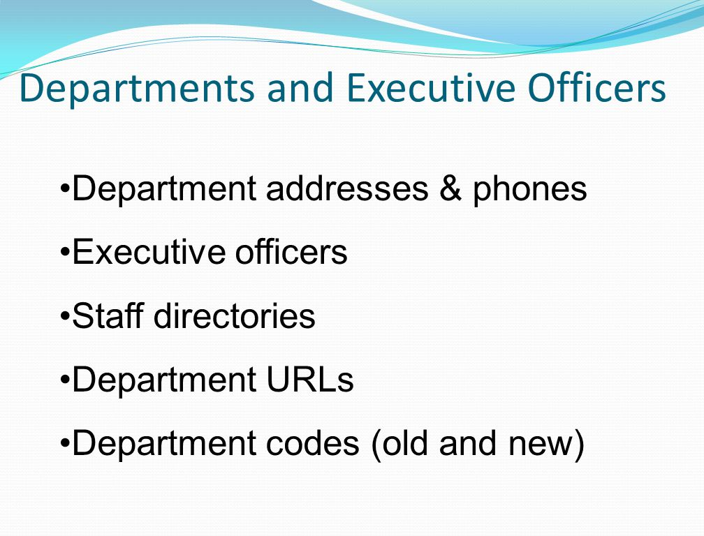 Departments and Executive Officers Department addresses & phones Executive officers Staff directories Department URLs Department codes (old and new)