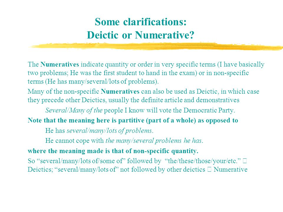 Some clarifications: Deictic or Numerative.