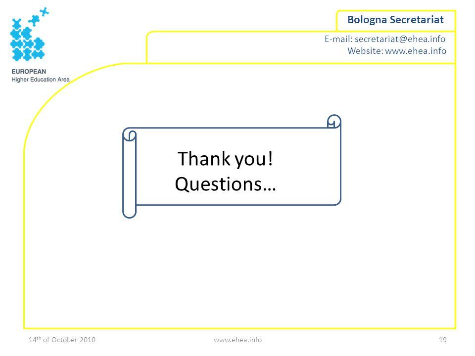 E-mail: secretariat@ehea.info Website: www.ehea.info Bologna Secretariat Thank you.