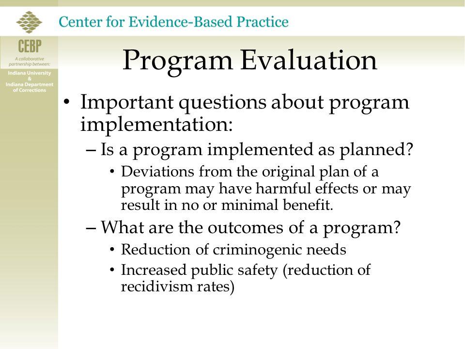 Program Evaluation Important question about resource utilization: – What programs produce the most favorable outcomes.