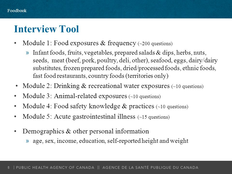 Interview Tool Module 1: Food exposures & frequency (~200 questions) »Infant foods, fruits, vegetables, prepared salads & dips, herbs, nuts, seeds, me