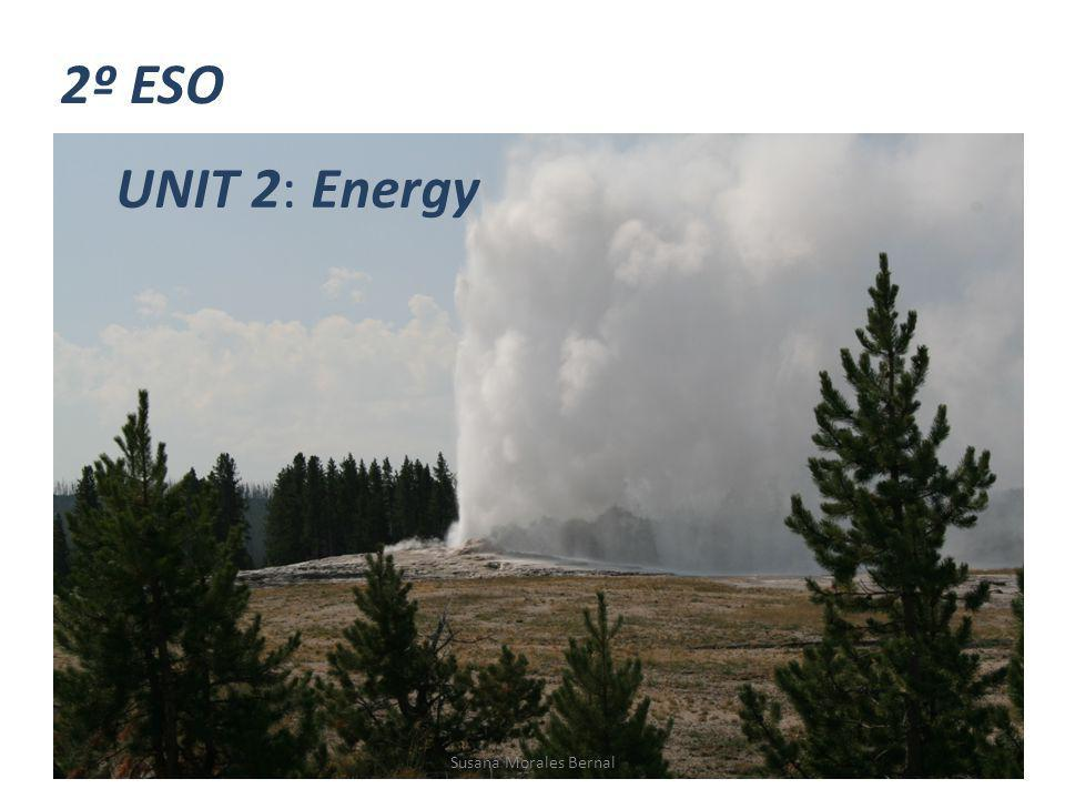 UNIT 2: Energy 2º ESO Susana Morales Bernal