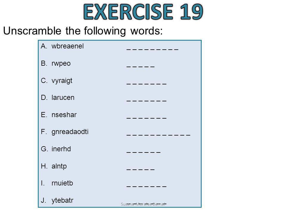 Unscramble the following words: A.wbreaenel _ _ _ _ _ _ _ _ _ B.rwpeo_ _ _ _ _ C.vyraigt _ _ _ _ _ _ _ D.larucen_ _ _ _ _ _ _ E.nseshar_ _ _ _ _ _ _ F