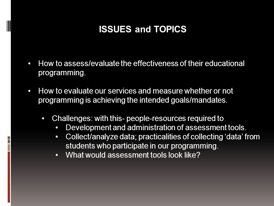 How to assess/evaluate the effectiveness of their educational programming.