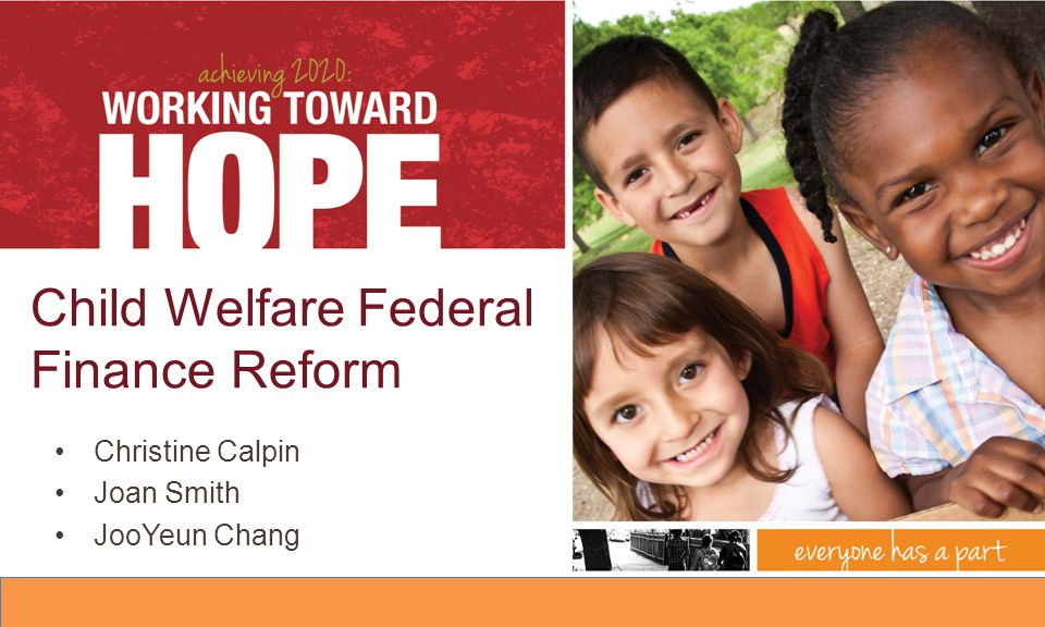 Child Welfare Federal Finance Reform Christine Calpin Joan Smith JooYeun Chang