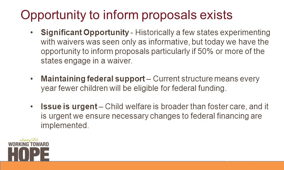 Opportunity to inform proposals exists Significant Opportunity - Historically a few states experimenting with waivers was seen only as informative, but today we have the opportunity to inform proposals particularly if 50% or more of the states engage in a waiver.