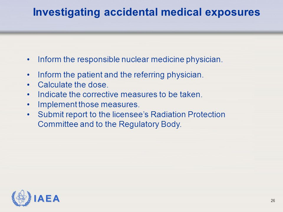 IAEA 26 Inform the responsible nuclear medicine physician.