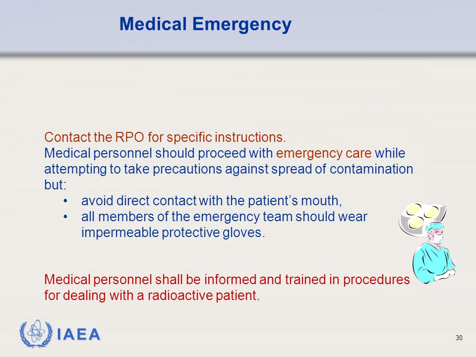 IAEA 30 Contact the RPO for specific instructions.