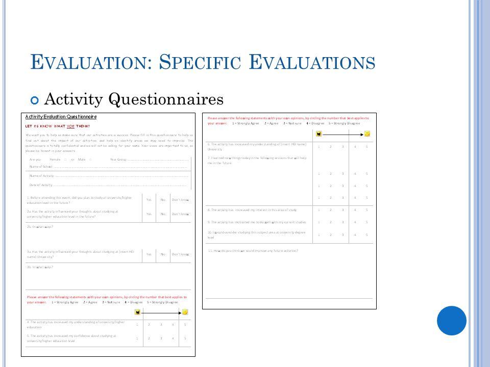 E VALUATION : S PECIFIC E VALUATIONS Activity Questionnaires