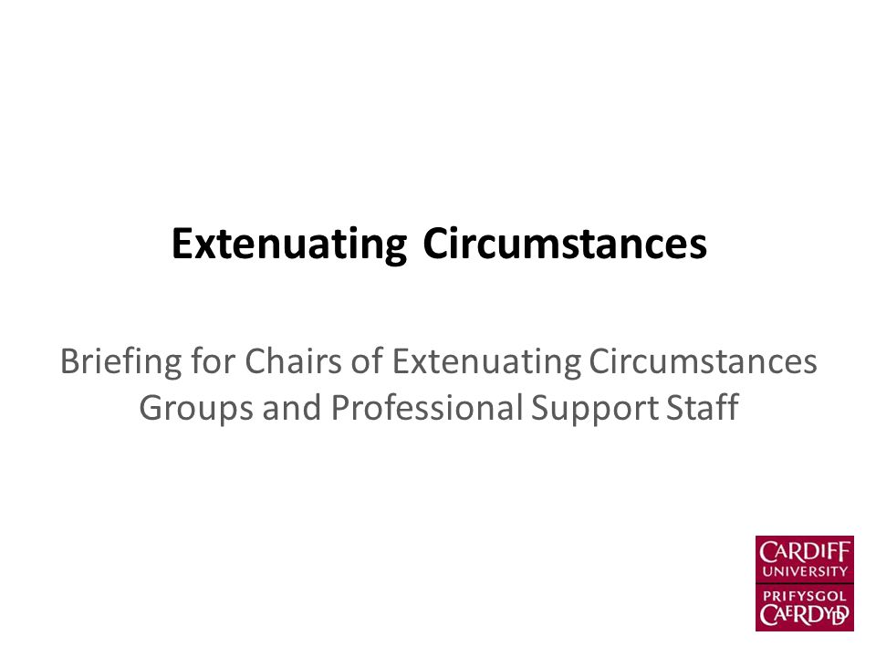 Extenuating Circumstances Briefing for Chairs of Extenuating Circumstances Groups and Professional Support Staff