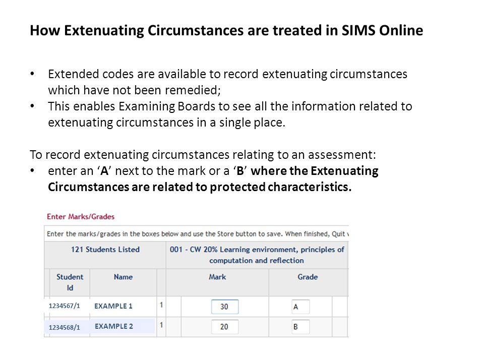 How Extenuating Circumstances are treated in SIMS Online Extended codes are available to record extenuating circumstances which have not been remedied
