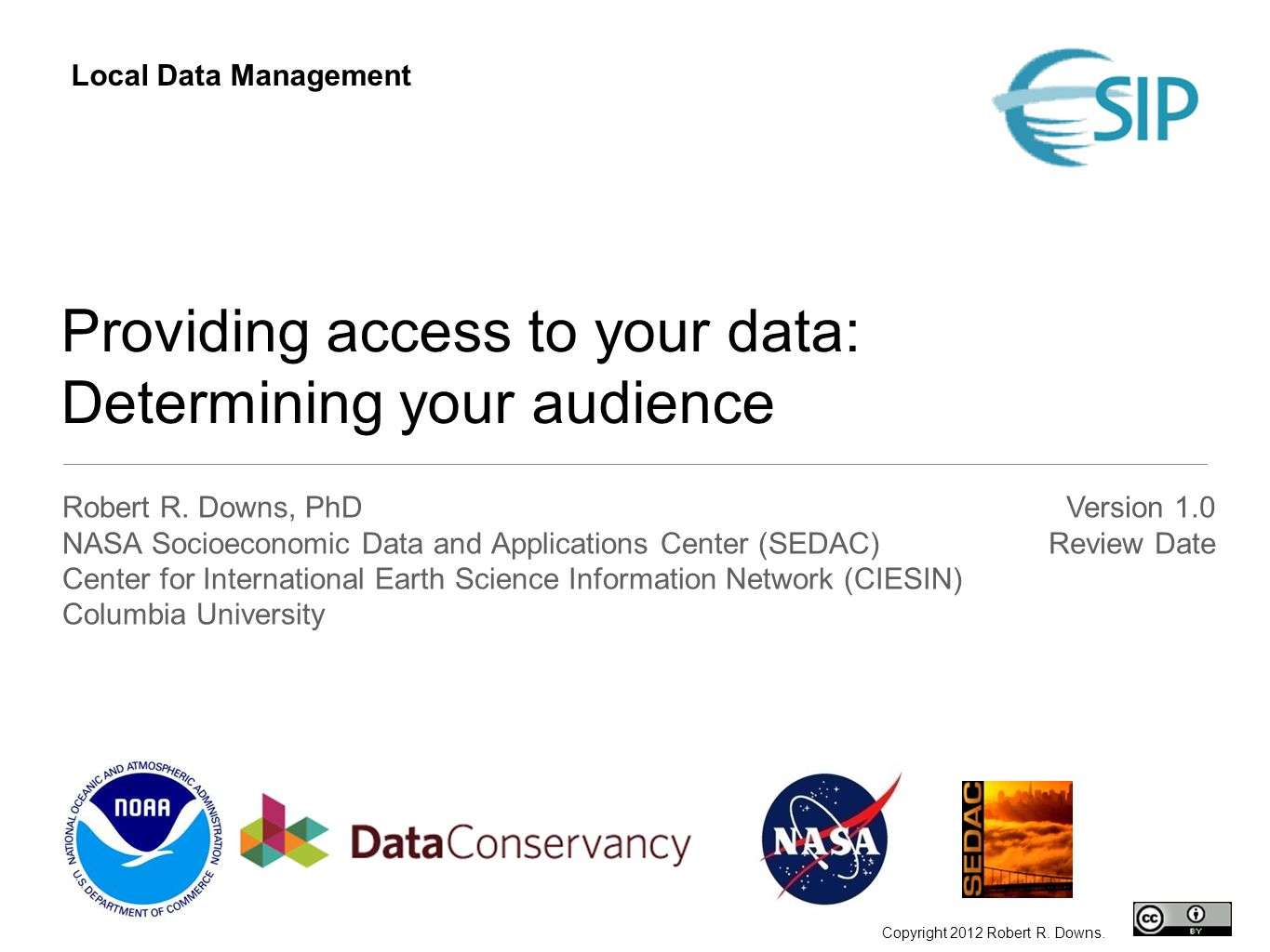 Providing access to your data: Determining your audience Robert R.
