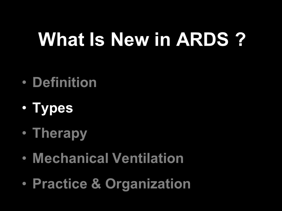 What Is New in ARDS Definition Types Therapy Mechanical Ventilation Practice & Organization