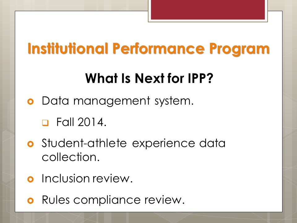 What Is Next for IPP.  Data management system.  Fall 2014.