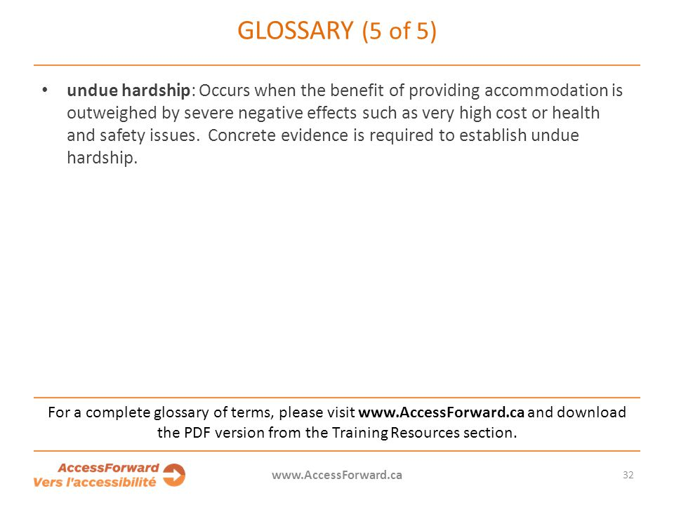 32 www.AccessForward.ca For a complete glossary of terms, please visit www.AccessForward.ca and download the PDF version from the Training Resources s