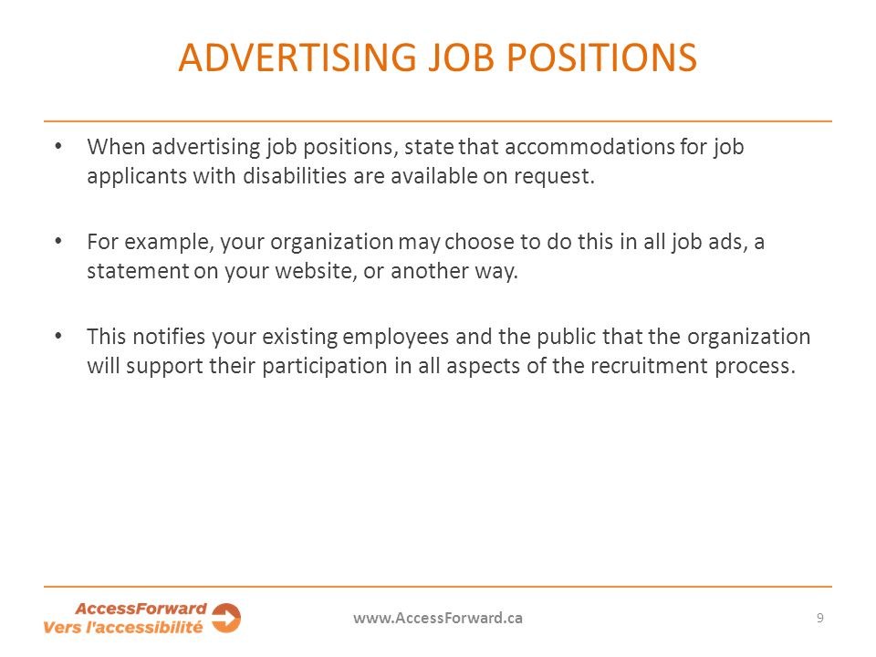 9 www.AccessForward.ca When advertising job positions, state that accommodations for job applicants with disabilities are available on request. For ex