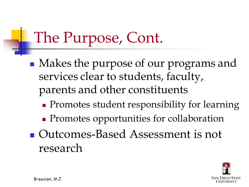 Bresciani, M.J. The Purpose, Cont.