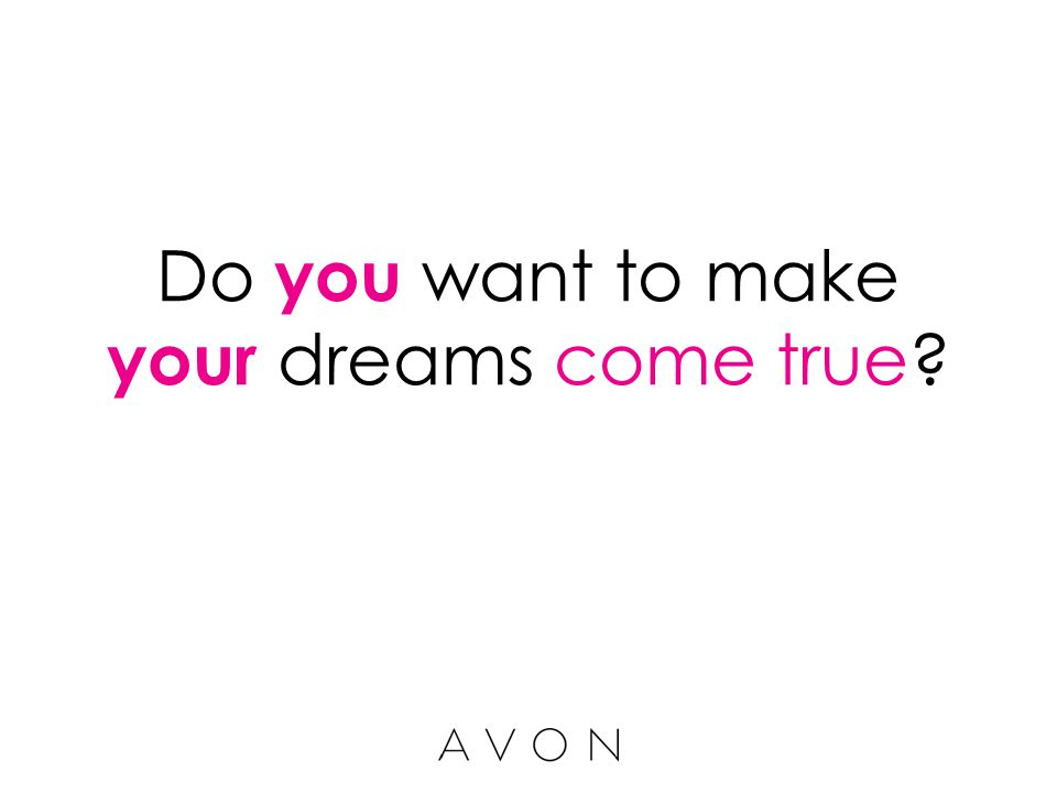 Do you want to make your dreams come true