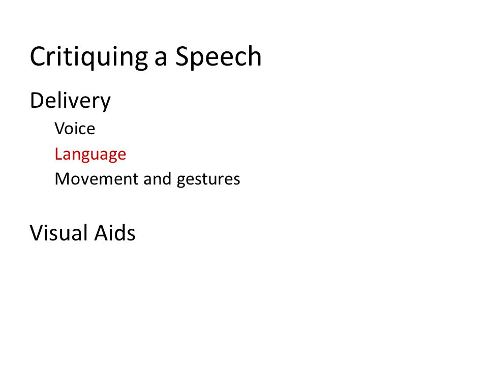 Critiquing a Speech Delivery Voice Language Movement and gestures Visual Aids