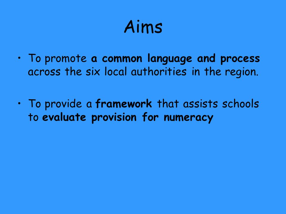 Aims To promote a common language and process across the six local authorities in the region.