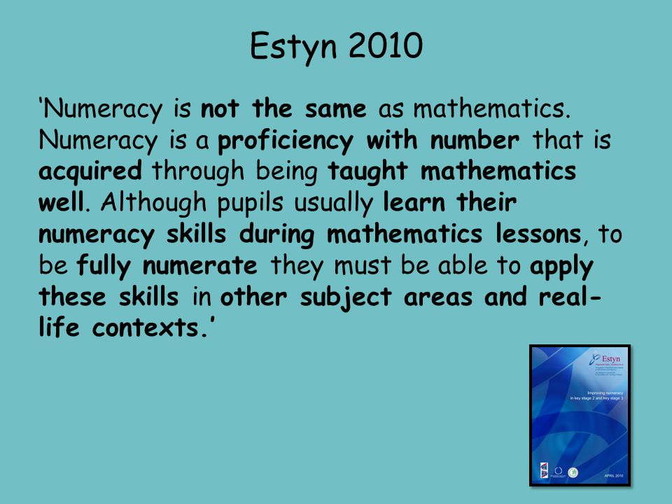 Estyn 2010 'Numeracy is not the same as mathematics.