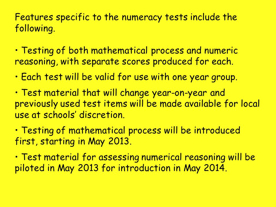 Features specific to the numeracy tests include the following.