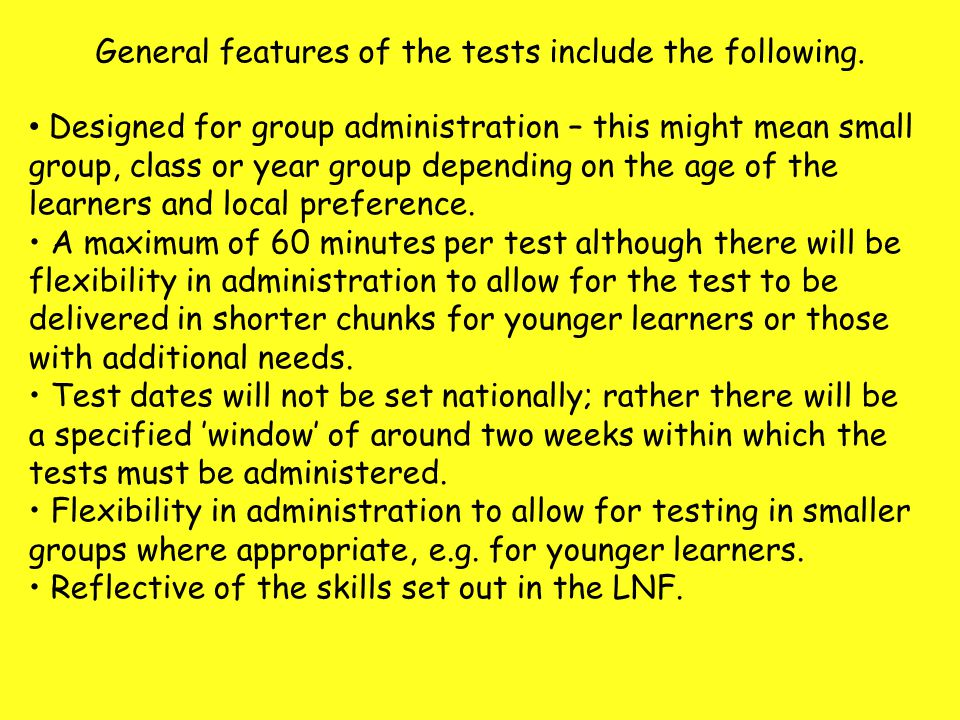 General features of the tests include the following.