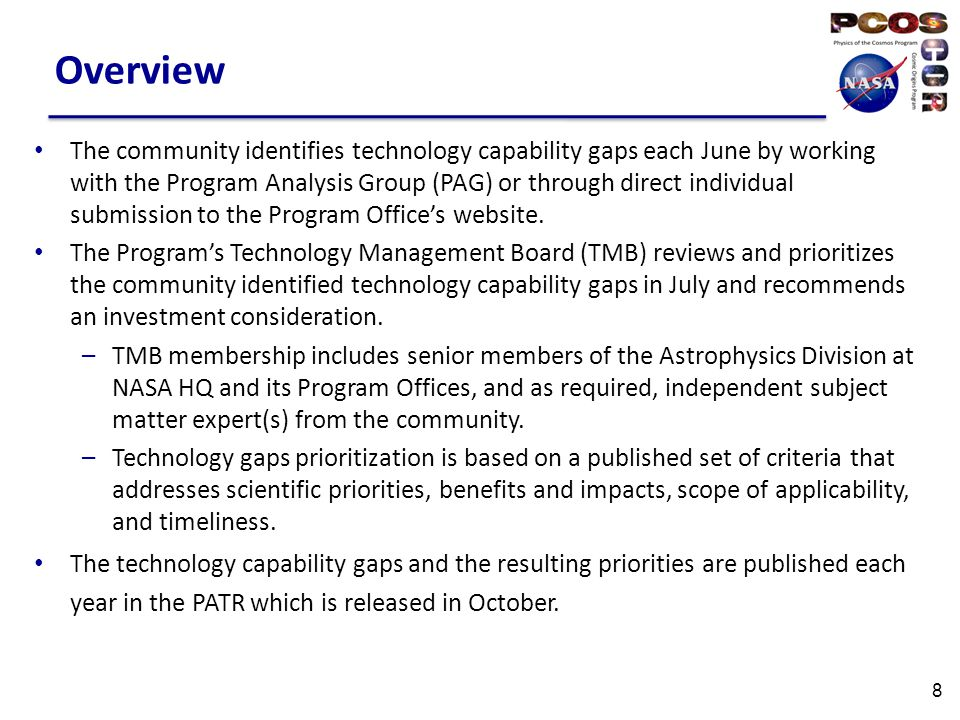 Overview The community identifies technology capability gaps each June by working with the Program Analysis Group (PAG) or through direct individual submission to the Program Office's website.