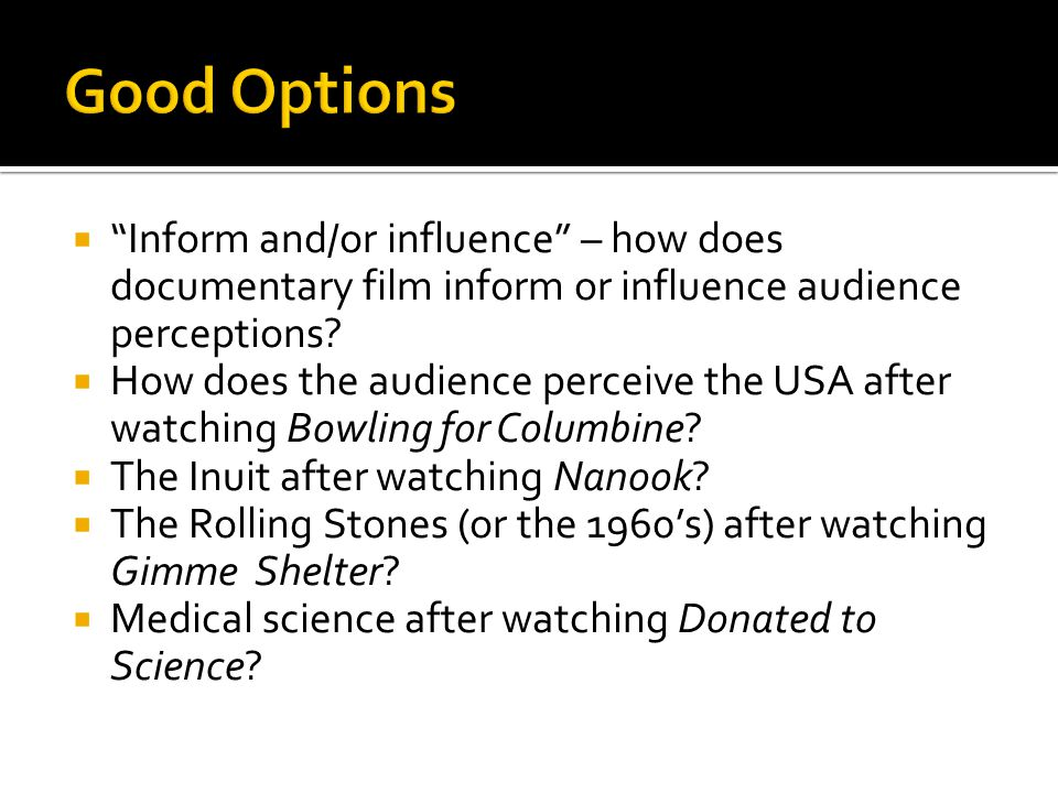 " ""Inform and/or influence"" – how does documentary film inform or influence audience perceptions?  How does the audience perceive the USA after watch"