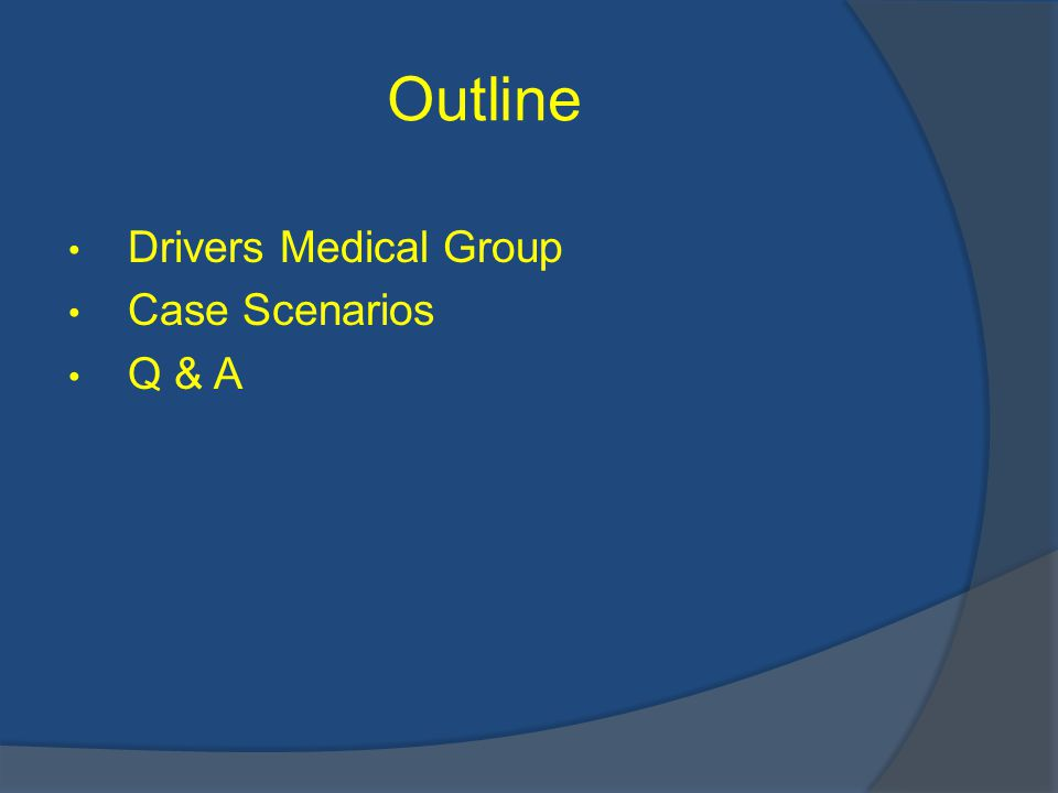 Outline Drivers Medical Group Case Scenarios Q & A