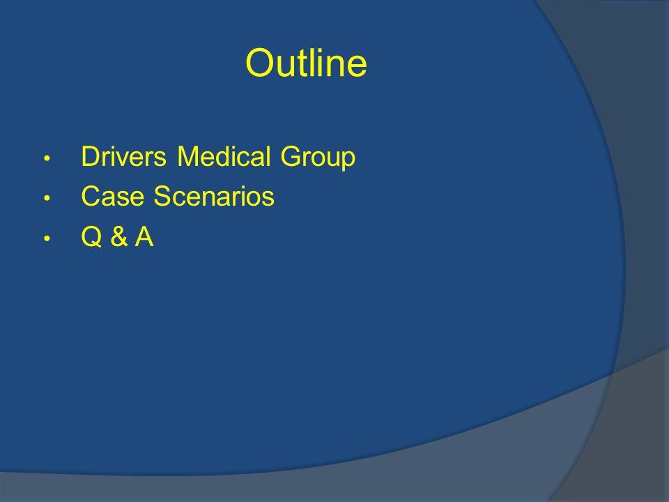 Outline Drivers Medical Group Case Scenarios Q & A