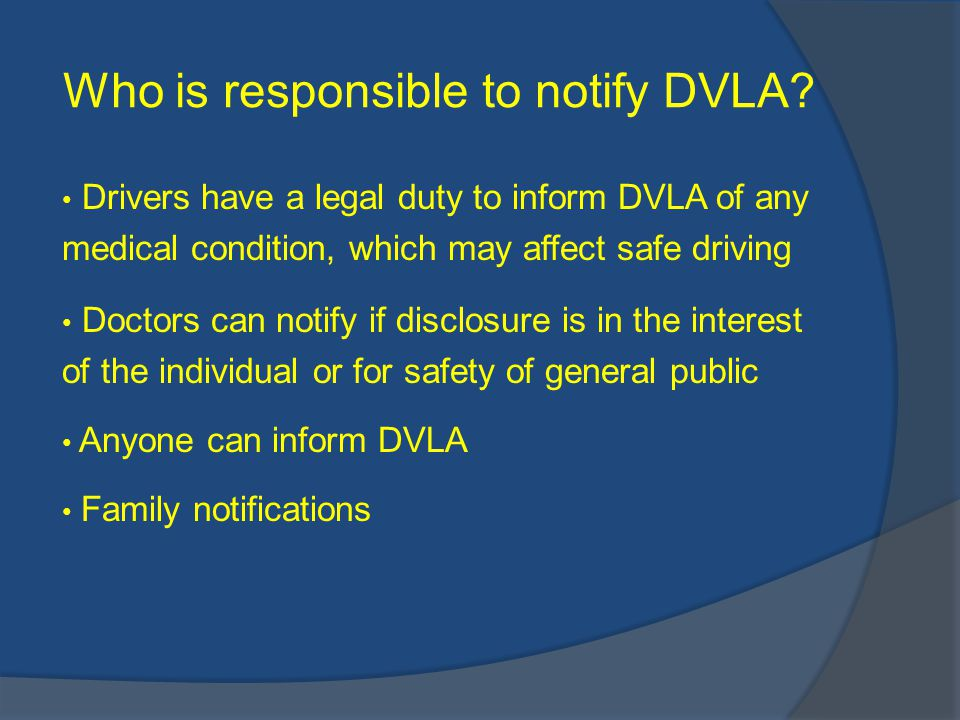 Who is responsible to notify DVLA.