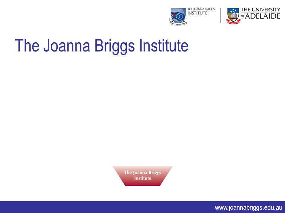 www.joannabriggs.edu.au The Joanna Briggs Institute