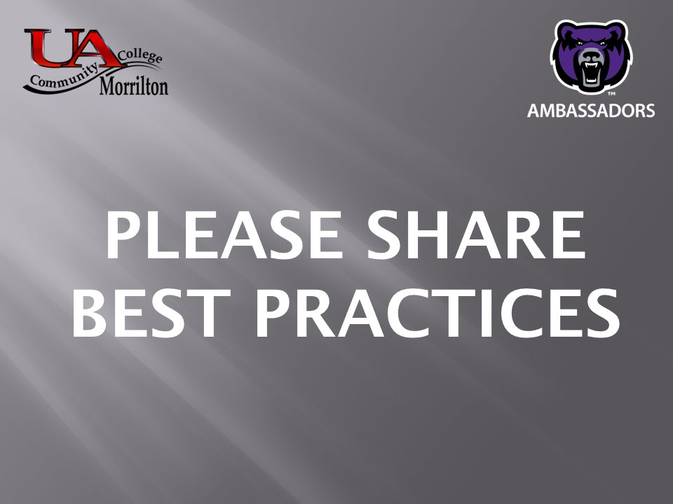 PLEASE SHARE BEST PRACTICES